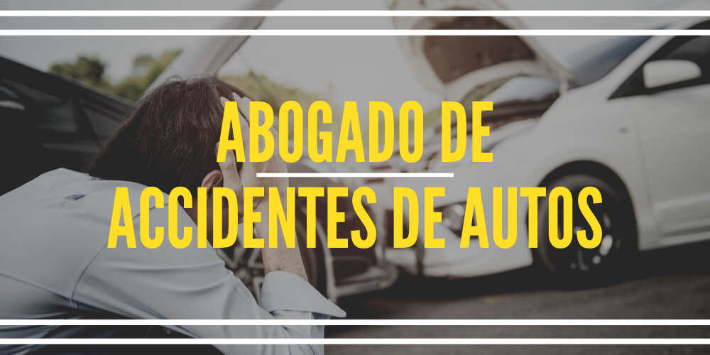 abogado de accidente de autos